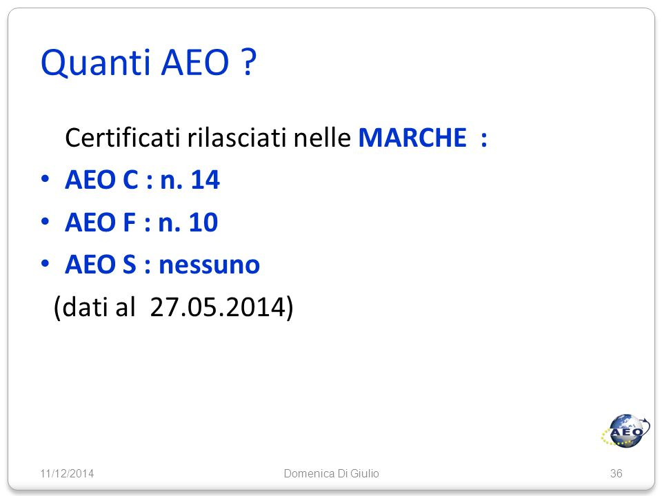 Quanti AEO Certificati rilasciati nelle MARCHE : AEO C : n. 14