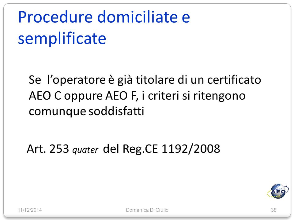 Procedure domiciliate e semplificate