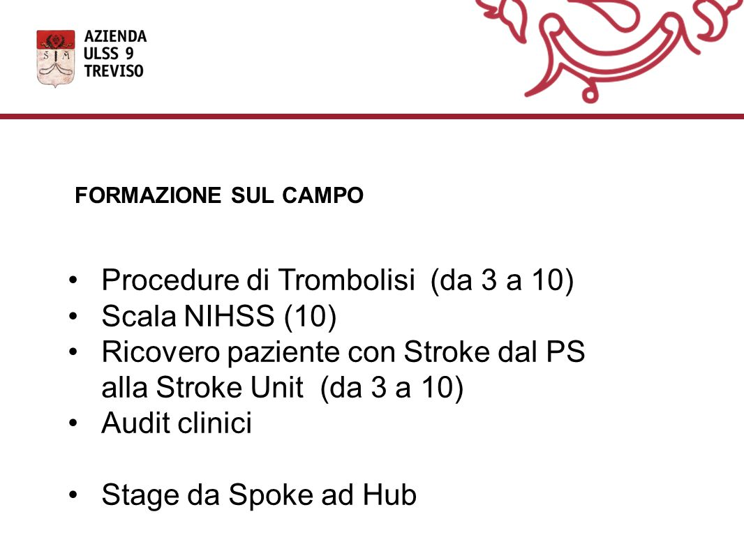 Procedure di Trombolisi (da 3 a 10) Scala NIHSS (10)
