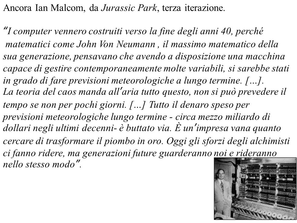 Ancora Ian Malcom, da Jurassic Park, terza iterazione.