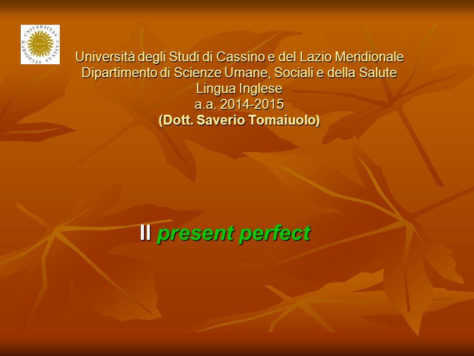 Università degli Studi di Cassino e del Lazio Meridionale Dipartimento di Scienze Umane, Sociali e della Salute Lingua Inglese a.a. 2014-2015 (Dott. Saverio Tomaiuolo)