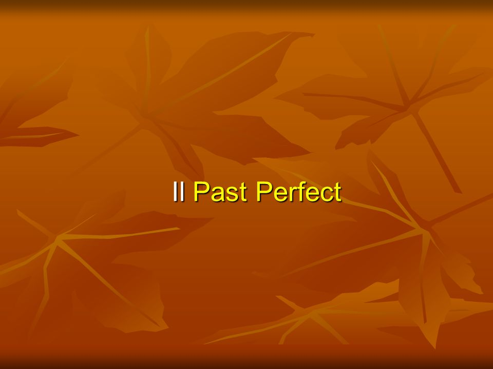 Il Past Perfect