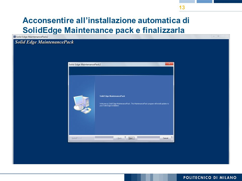 Acconsentire all'installazione automatica di SolidEdge Maintenance pack e finalizzarla