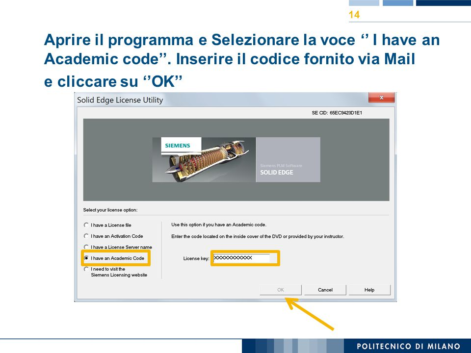 Aprire il programma e Selezionare la voce '' I have an Academic code''