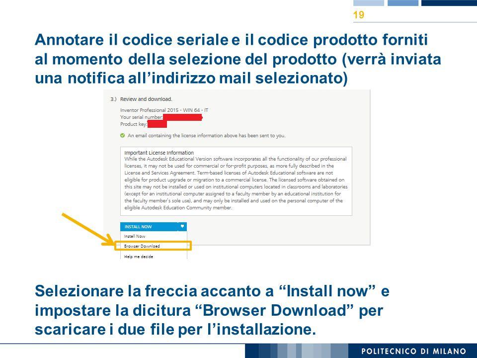 Annotare il codice seriale e il codice prodotto forniti al momento della selezione del prodotto (verrà inviata una notifica all'indirizzo mail selezionato)