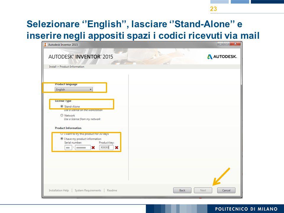 Selezionare ''English'', lasciare ''Stand-Alone'' e inserire negli appositi spazi i codici ricevuti via mail