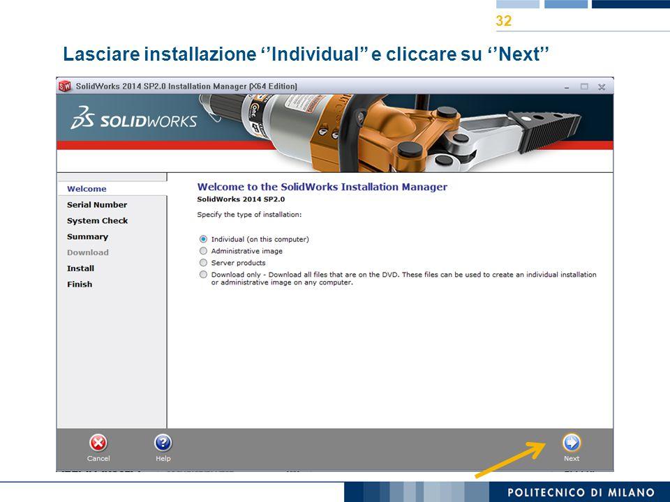 Lasciare installazione ''Individual'' e cliccare su ''Next''