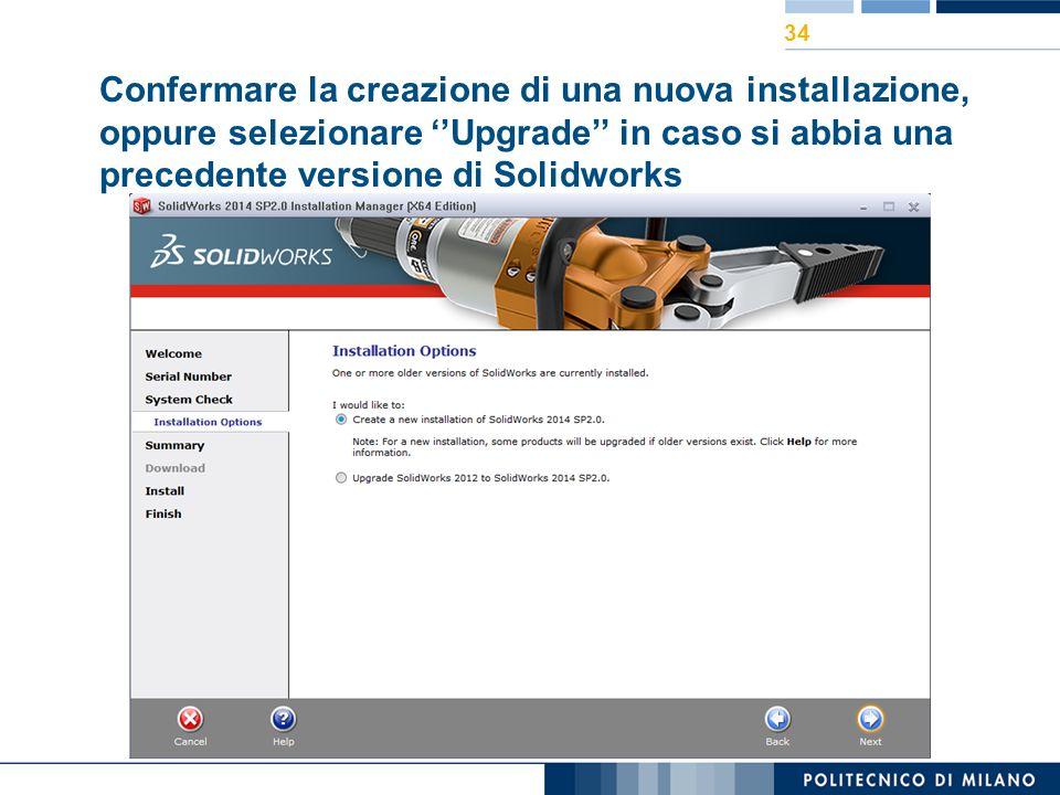 Confermare la creazione di una nuova installazione, oppure selezionare ''Upgrade'' in caso si abbia una precedente versione di Solidworks