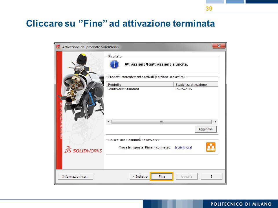 Cliccare su ''Fine'' ad attivazione terminata