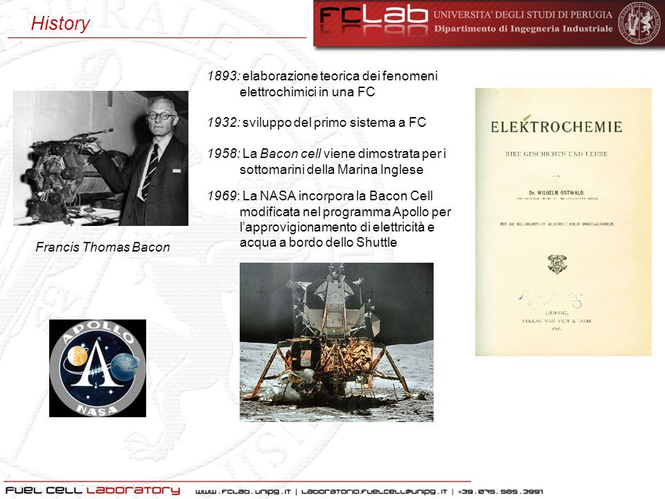 History 1893: elaborazione teorica dei fenomeni elettrochimici in una FC. 1932: sviluppo del primo sistema a FC.