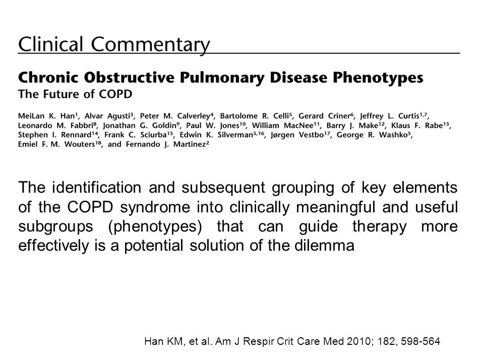 The identification and subsequent grouping of key elements of the COPD syndrome into clinically meaningful and useful subgroups (phenotypes) that can guide therapy more effectively is a potential solution of the dilemma