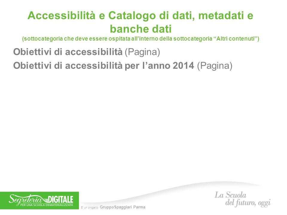 Accessibilità e Catalogo di dati, metadati e banche dati (sottocategoria che deve essere ospitata all'interno della sottocategoria Altri contenuti )