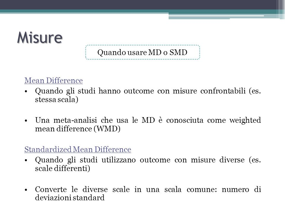 Misure Quando usare MD o SMD Mean Difference