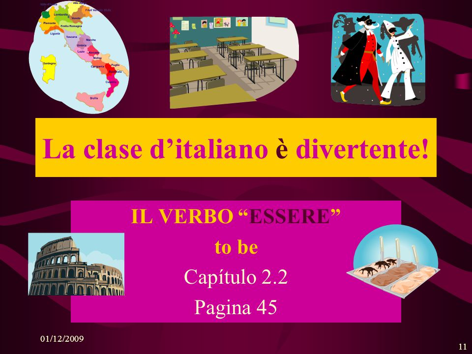 La clase d'italiano è divertente!