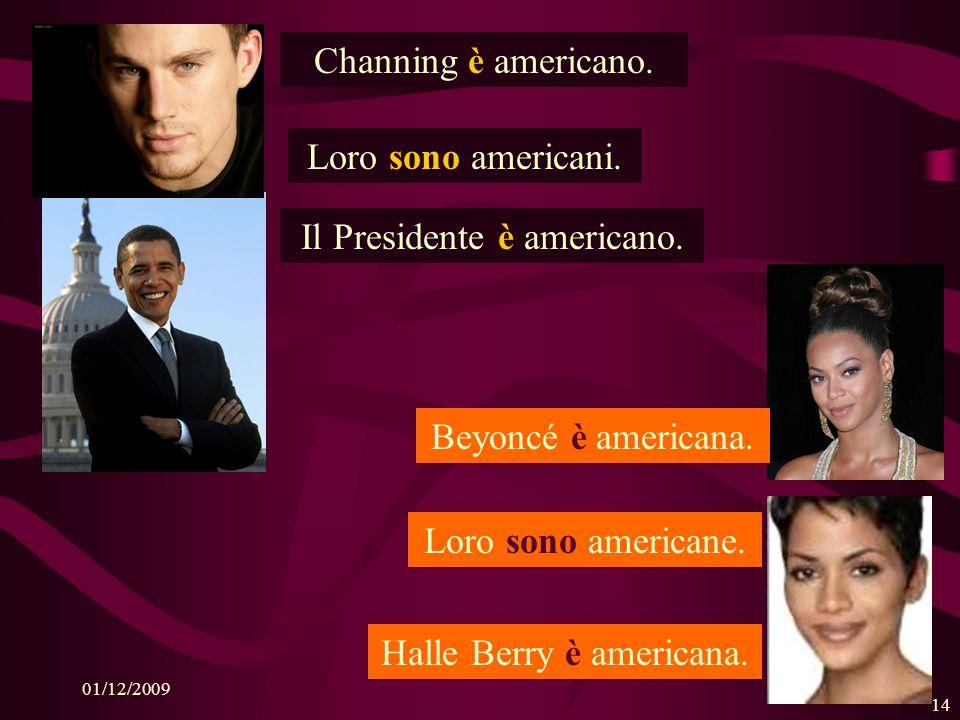 Il Presidente è americano.