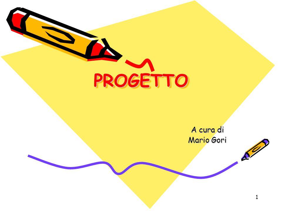 PROGETTO A cura di Mario Gori