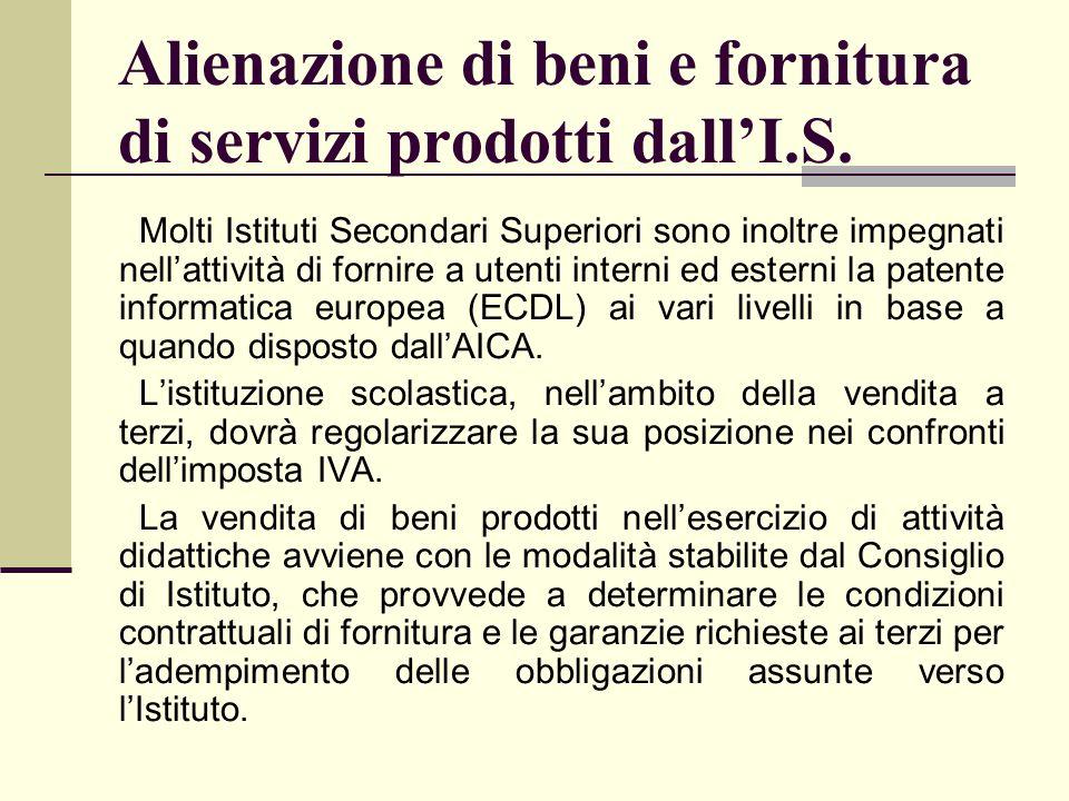 Alienazione di beni e fornitura di servizi prodotti dall'I.S.