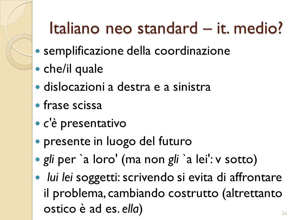 Italiano neo standard – it. medio