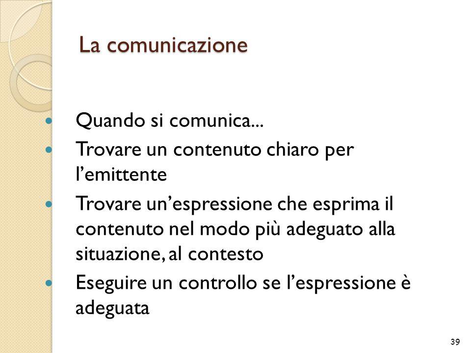 La comunicazione Quando si comunica...