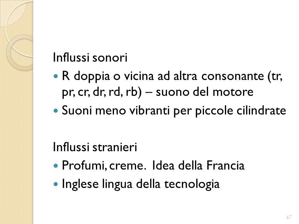 Influssi sonori R doppia o vicina ad altra consonante (tr, pr, cr, dr, rd, rb) – suono del motore.