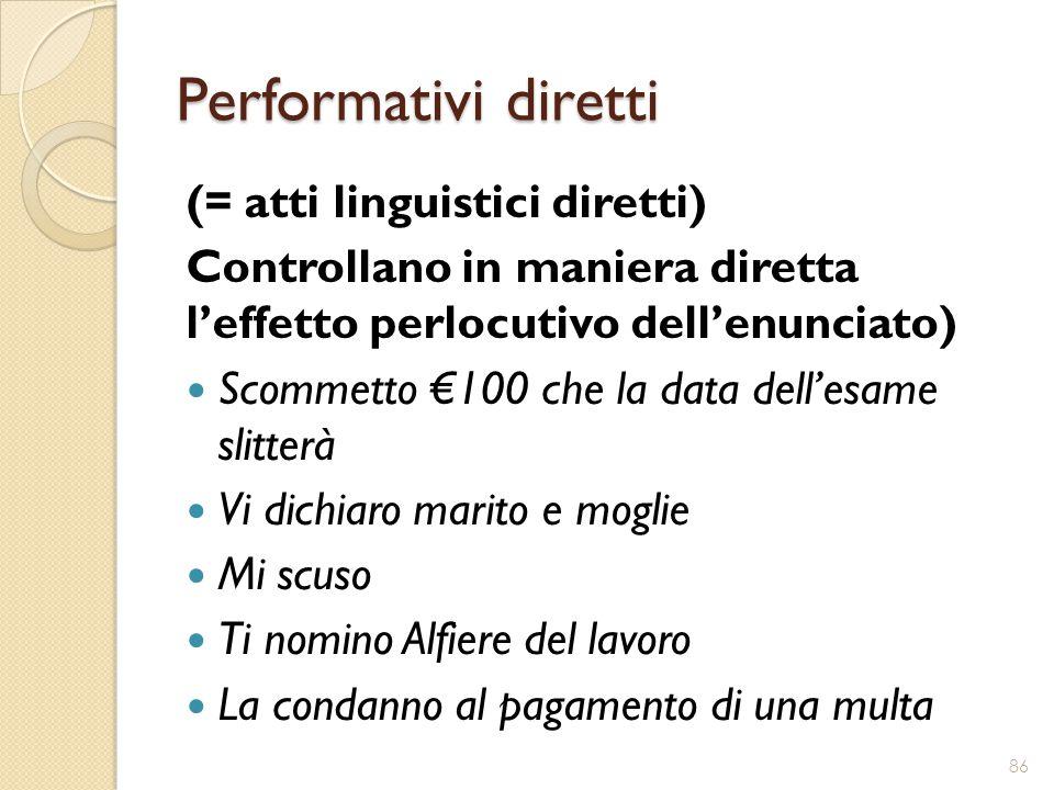 Performativi diretti (= atti linguistici diretti)