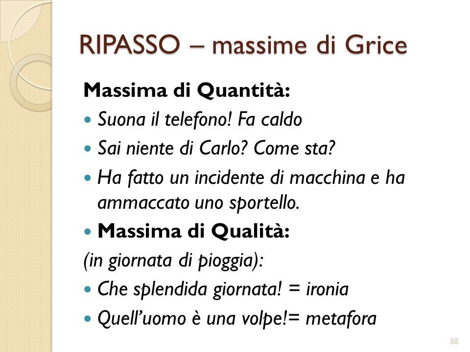 RIPASSO – massime di Grice