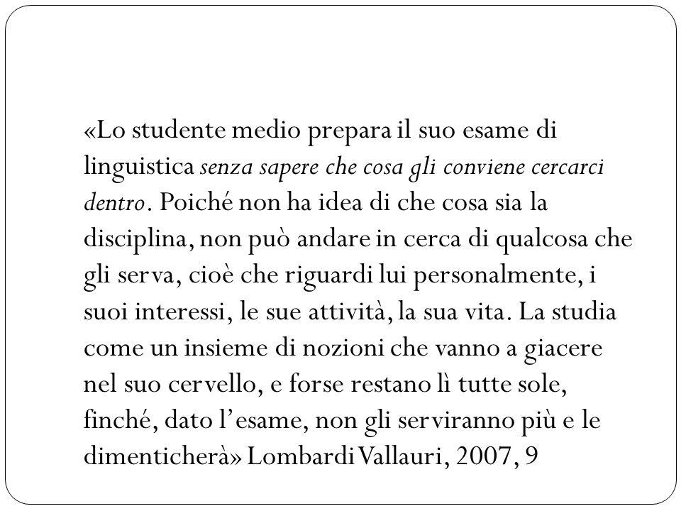 «Lo studente medio prepara il suo esame di linguistica senza sapere che cosa gli conviene cercarci dentro.