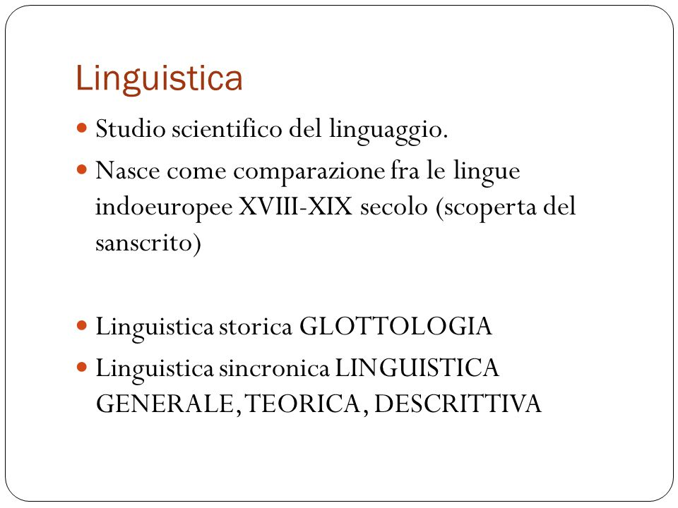 Linguistica Studio scientifico del linguaggio.