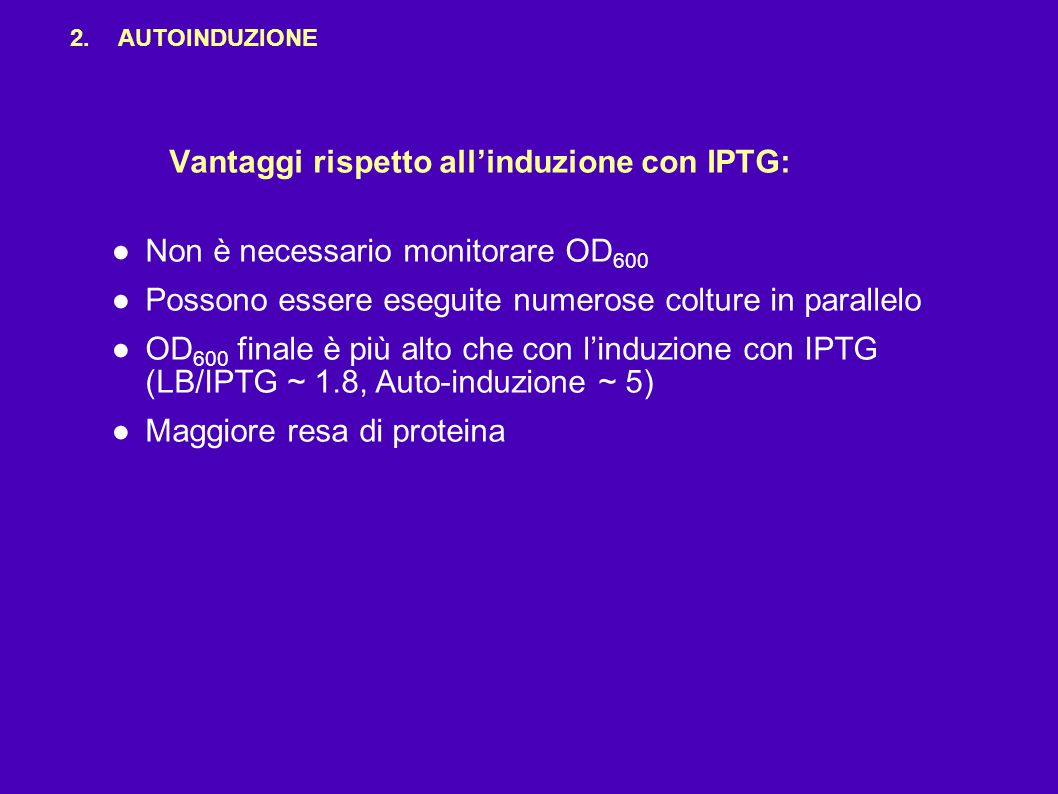 Vantaggi rispetto all'induzione con IPTG: