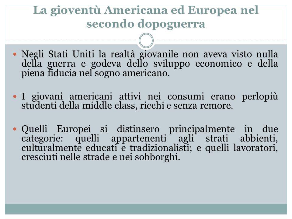 La gioventù Americana ed Europea nel secondo dopoguerra
