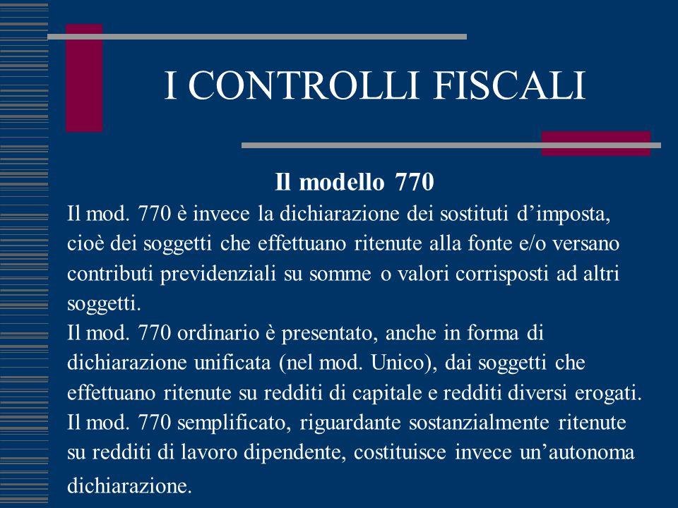 I CONTROLLI FISCALI Il modello 770