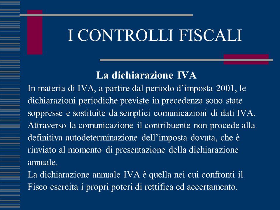 I CONTROLLI FISCALI La dichiarazione IVA