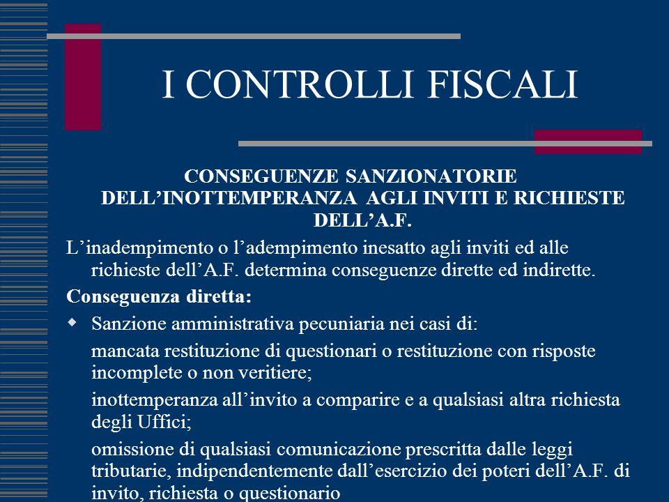 I CONTROLLI FISCALI CONSEGUENZE SANZIONATORIE DELL'INOTTEMPERANZA AGLI INVITI E RICHIESTE DELL'A.F.
