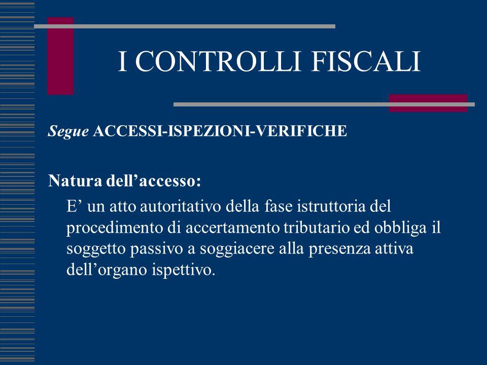 I CONTROLLI FISCALI Natura dell'accesso: