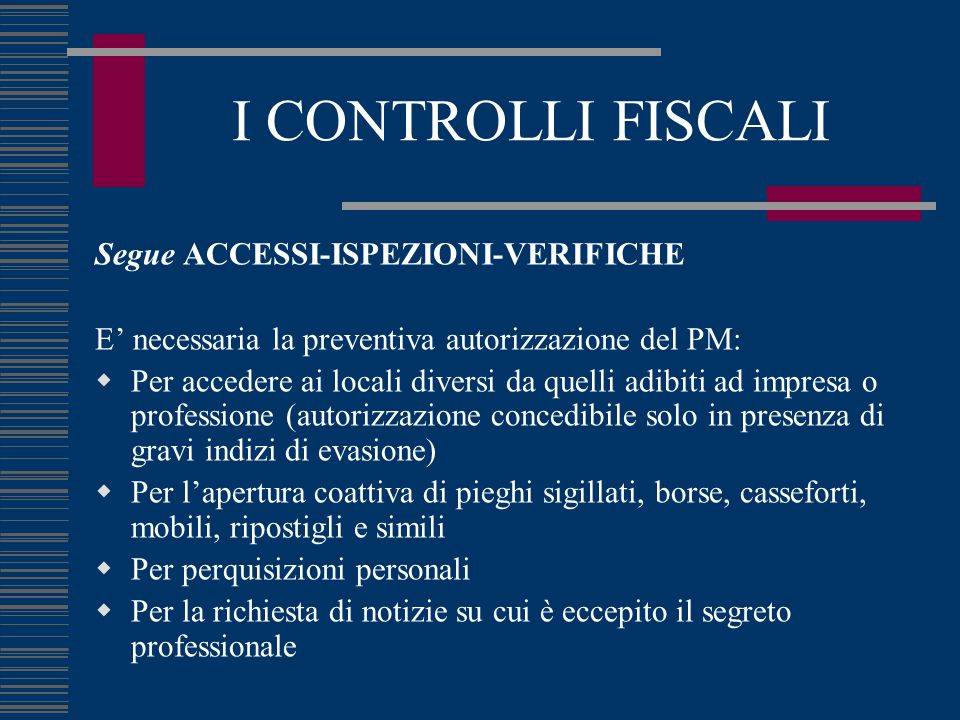 I CONTROLLI FISCALI Segue ACCESSI-ISPEZIONI-VERIFICHE