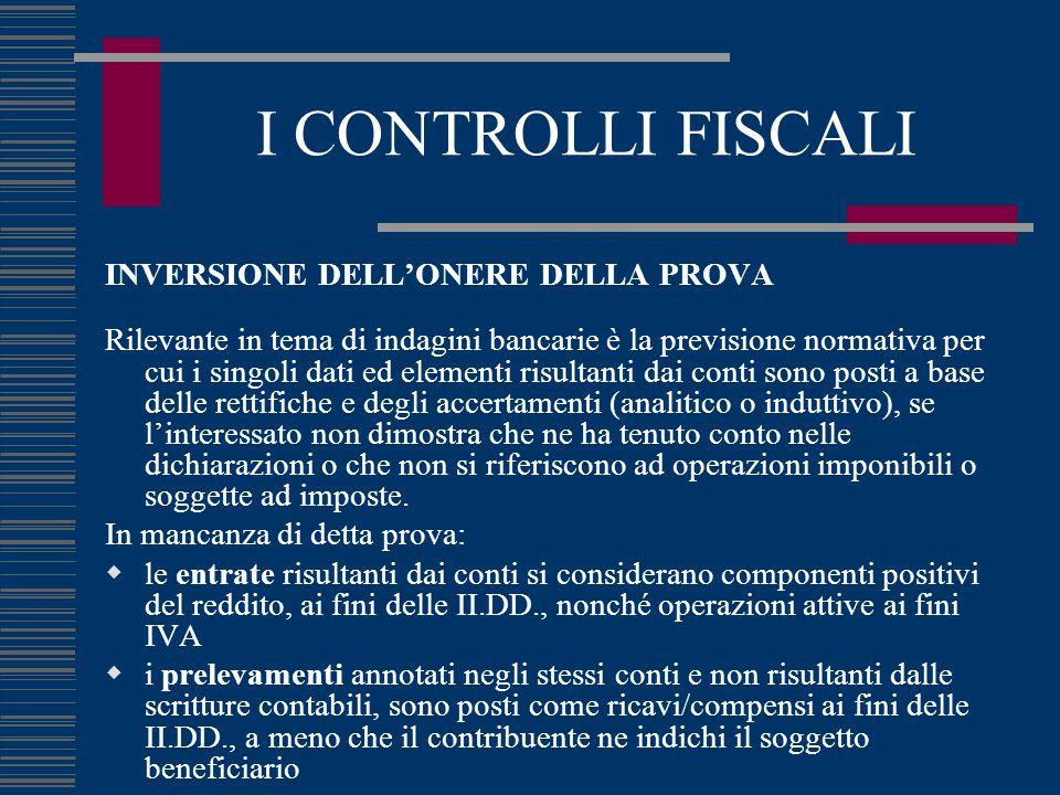 I CONTROLLI FISCALI INVERSIONE DELL'ONERE DELLA PROVA