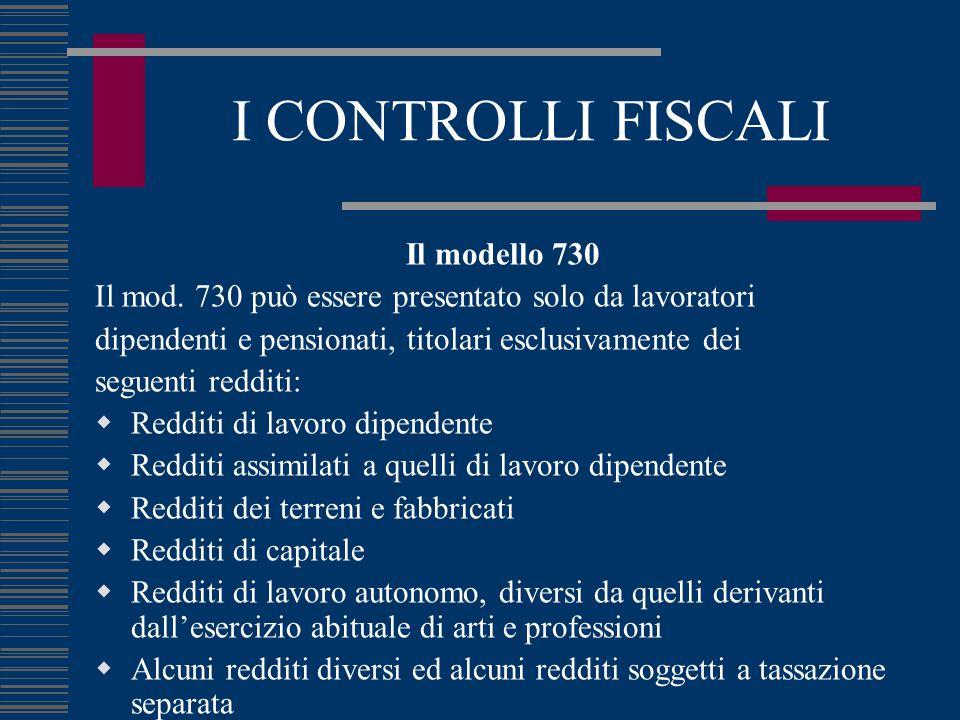 I CONTROLLI FISCALI Il modello 730