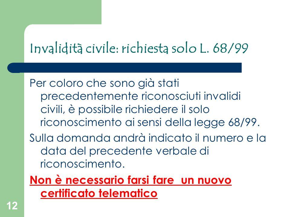 Invalidità civile: richiesta solo L. 68/99