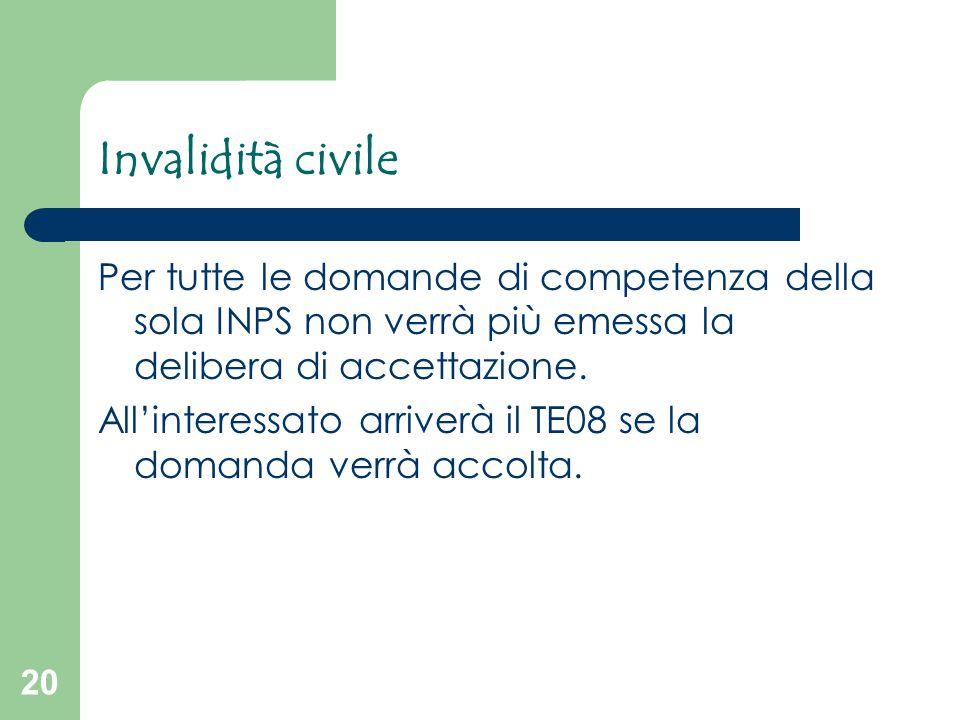 Invalidità civile Per tutte le domande di competenza della sola INPS non verrà più emessa la delibera di accettazione.