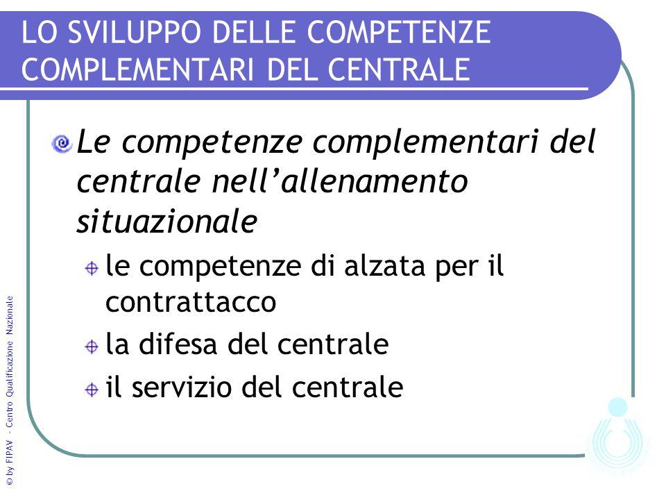 LO SVILUPPO DELLE COMPETENZE COMPLEMENTARI DEL CENTRALE