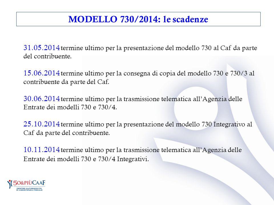 MODELLO 730/2014: le scadenze 31.05.2014 termine ultimo per la presentazione del modello 730 al Caf da parte del contribuente.