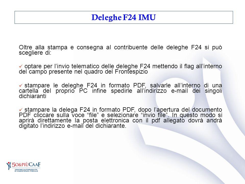 Deleghe F24 IMU Oltre alla stampa e consegna al contribuente delle deleghe F24 si può scegliere di: