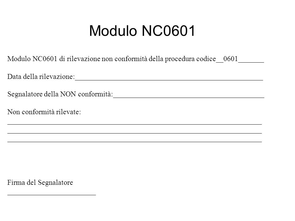 Modulo NC0601 Modulo NC0601 di rilevazione non conformità della procedura codice__0601_______.