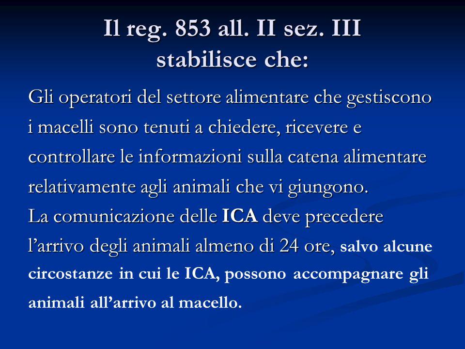 Il reg. 853 all. II sez. III stabilisce che:
