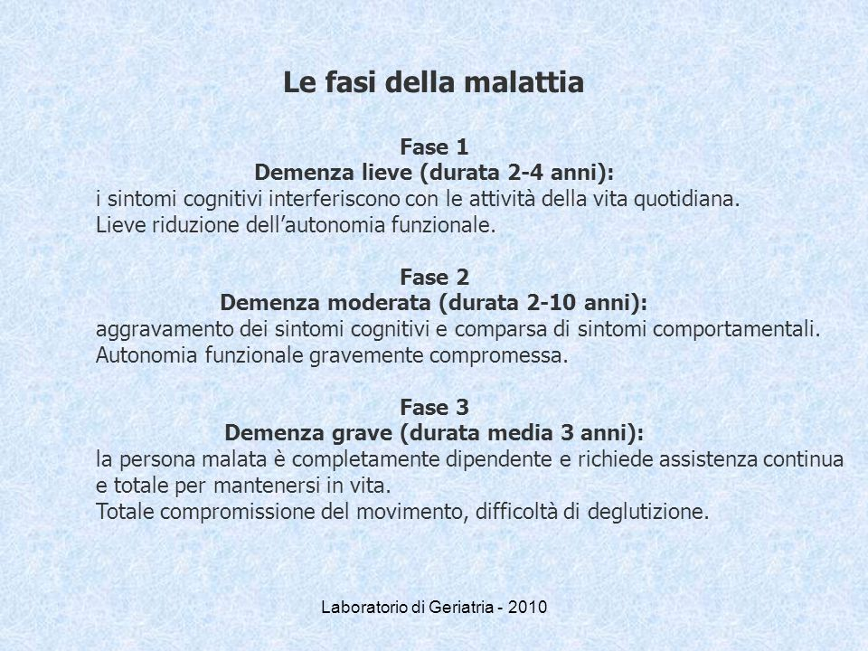Le fasi della malattia Fase 1 Demenza lieve (durata 2-4 anni):