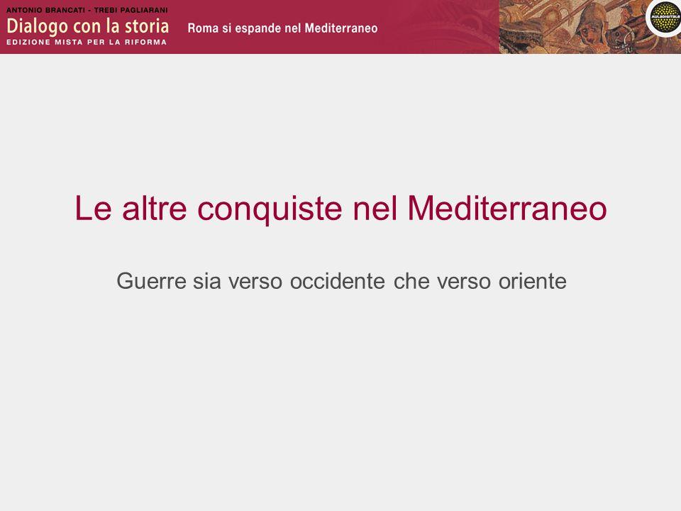 Le altre conquiste nel Mediterraneo