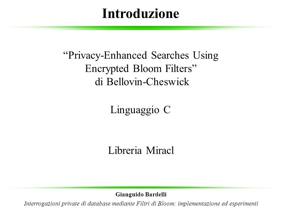 Privacy-Enhanced Searches Using Encrypted Bloom Filters