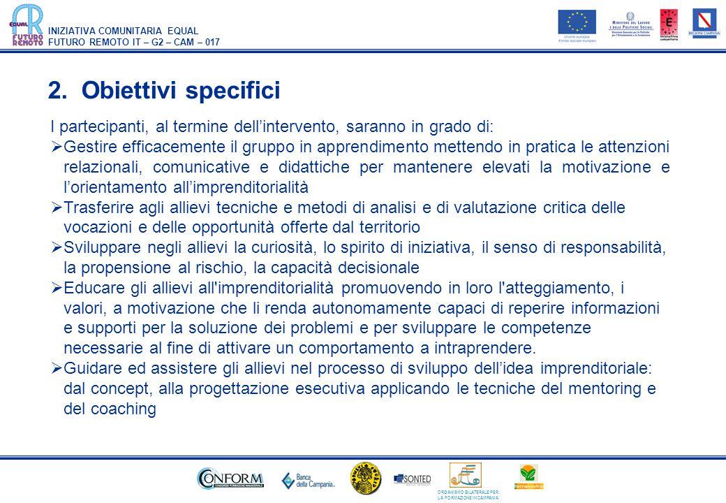2. Obiettivi specifici I partecipanti, al termine dell'intervento, saranno in grado di: