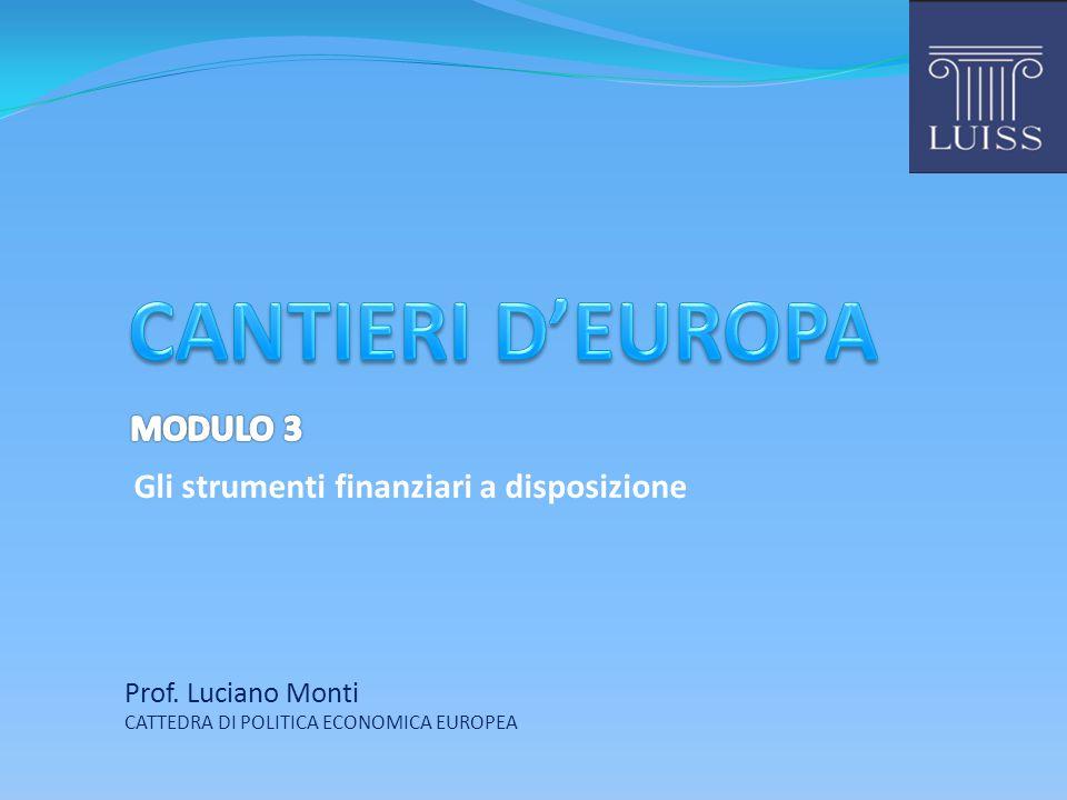 CANTIERI D'EUROPA MODULO 3 Gli strumenti finanziari a disposizione