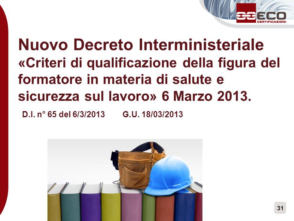 Nuovo Decreto Interministeriale «Criteri di qualificazione della figura del formatore in materia di salute e sicurezza sul lavoro» 6 Marzo 2013.